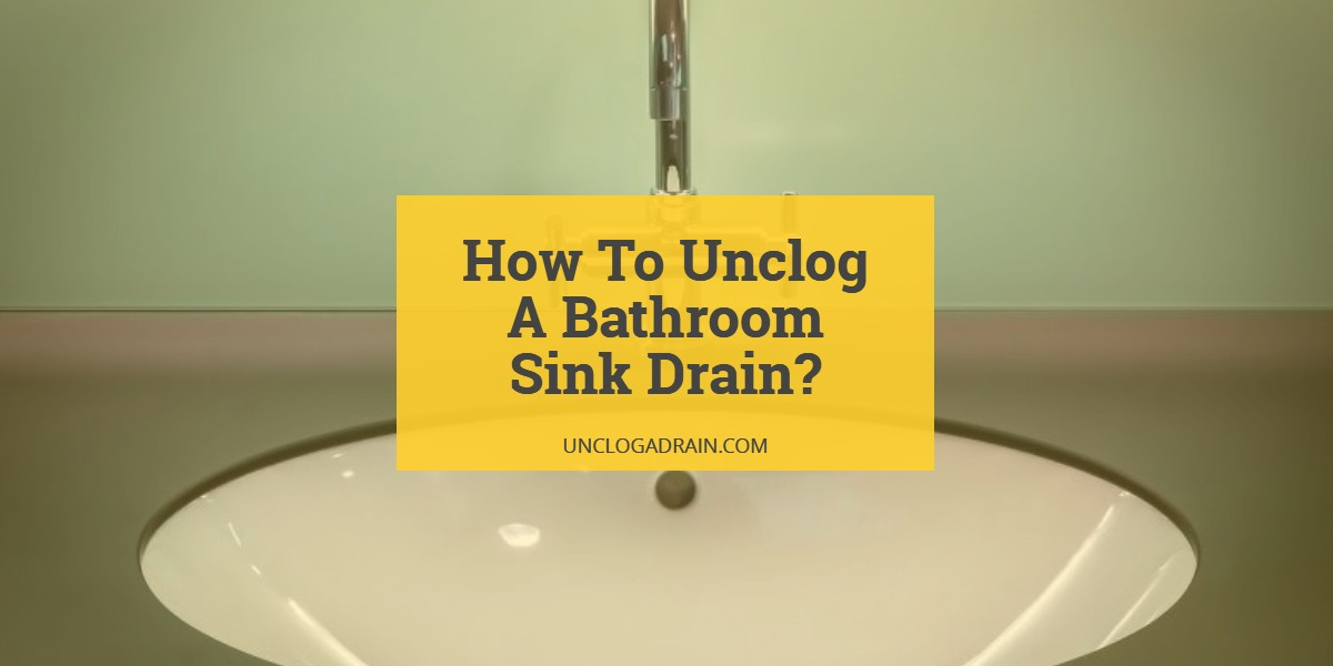 How to unclog a bathroom sink drain 12 methods that work for Slow draining bathroom sink not clogged