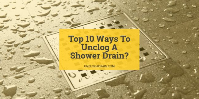 How To Unclog A Shower Drain 10 Ways To Get Rid Of Shower Drain