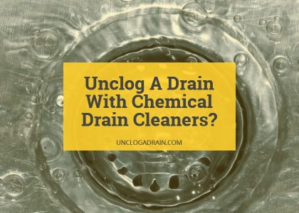 How To Unclog A Drain With Chemical Drain Cleaners