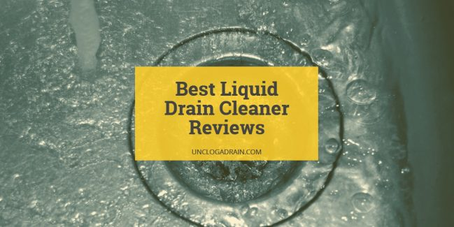 Best Liquid Drain Cleaner Reviews