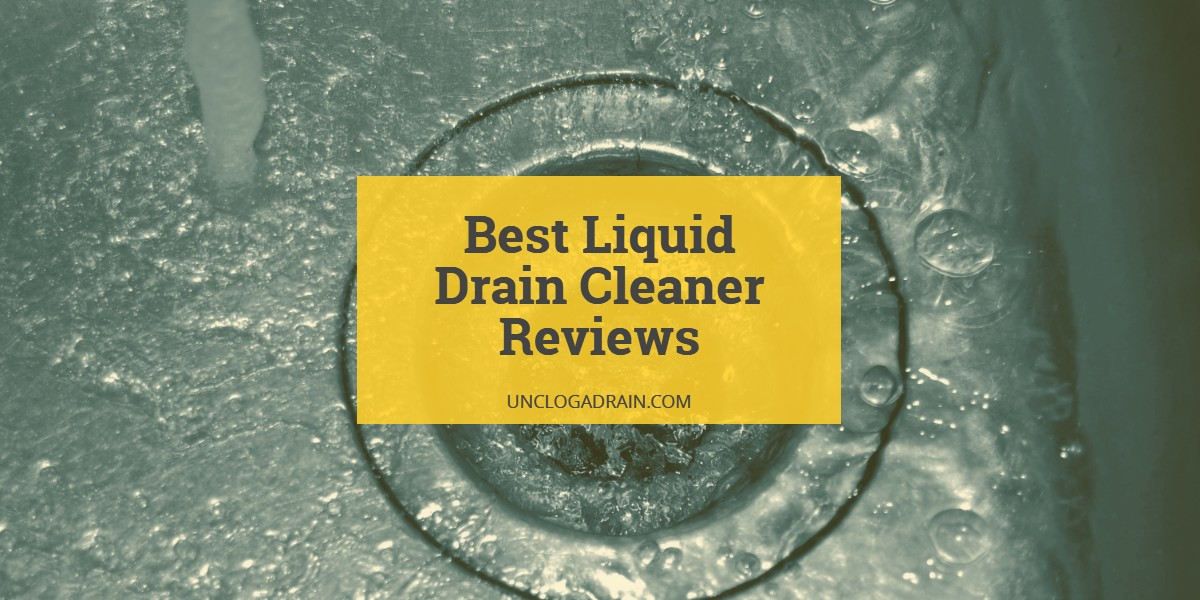 10 Best Liquid Drain Cleaner Reviews 2020 Buyer S Guide