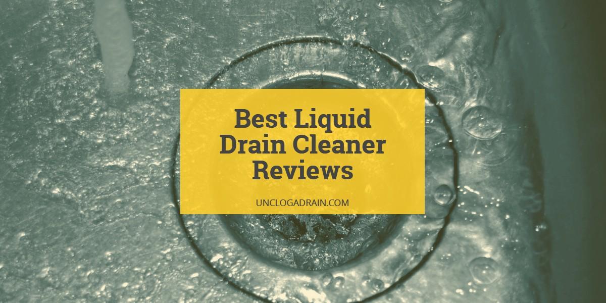 Best Liquid Drain Cleaner Reviews
