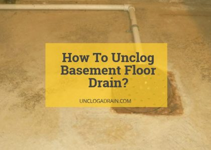 How To Unclog Basement Floor Drain