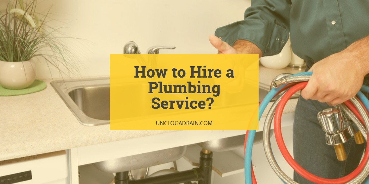 Hiring a Plumbing Service? Here is What You Should Know!