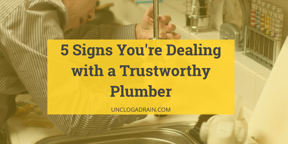 5 Signs You're Dealing with a Trustworthy Plumber