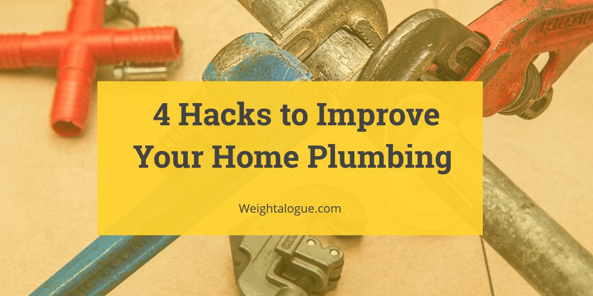 Hacks to Improve Your Home Plumbing