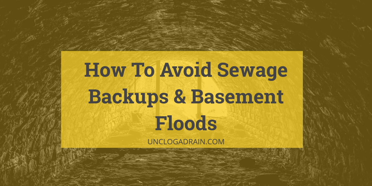 How To Avoid Sewage Backups & Basement Floods?